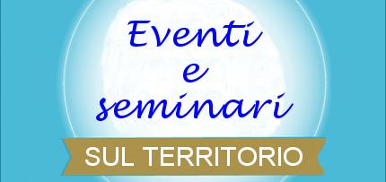 Eventi e seminari sul territorio